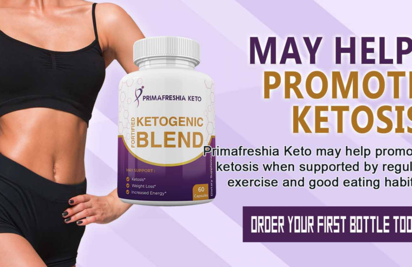 PrimaFreshia Keto Ketogenic Blend Fortified® - Does Its Really Works?
