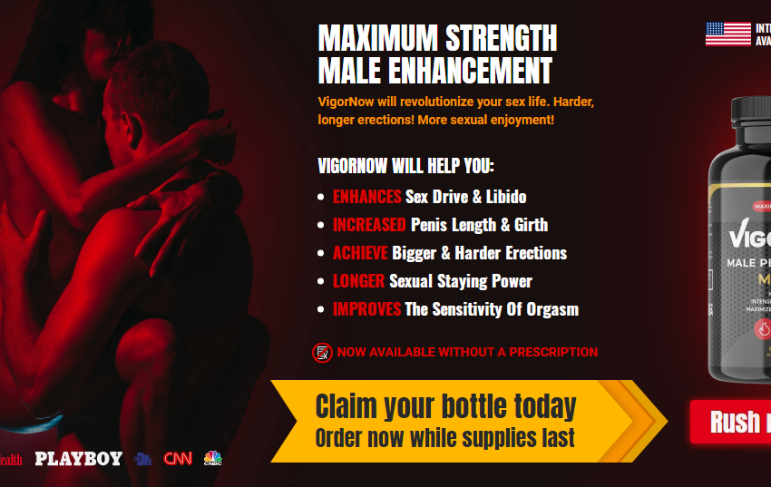 VigorNow Male Performance | 100% Legit VigorNow Male Enhancement?